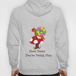 Slow Down You're Doing Fine Hoody