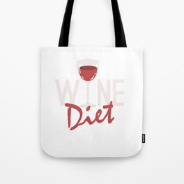 Funny I'm On A Wine Diet  for Winos Tote Bag