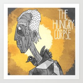 The Hungry Corpse Art Print