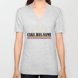 Cake. Has. Name Unisex V-Neck