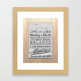 Life is like a bike. Framed Art Print