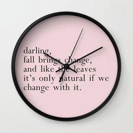 darling fall brings change Wall Clock