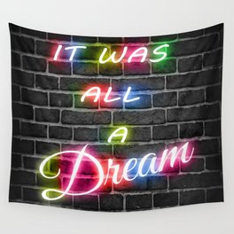 It Was All A Dream Wall Tapestry