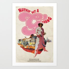 NUTHIN BUT A G THANG Art Print