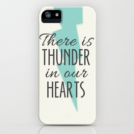 There is Thunder in our Hearts iPhone Case