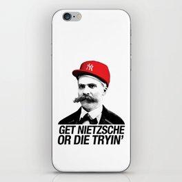 Get nietzsche or die tryin' iPhone Skin