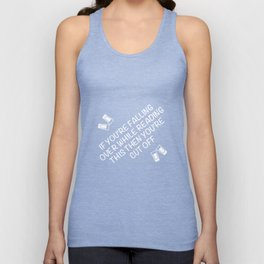 If You're Falling Over While Reading You're Cut Off T-Shirt Unisex Tank Top