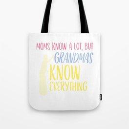 Moms Know Alot Grandmas Know Everything Tote Bag