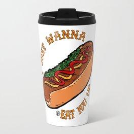 I Just Wanna Eat You p Travel Mug
