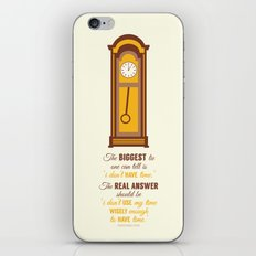 'I don't have time' iPhone & iPod Skin