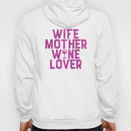 Wife Mother Wine Lover Hoody