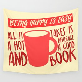 Being Happy is Easy (Hot Beverage & Books) Wall Tapestry