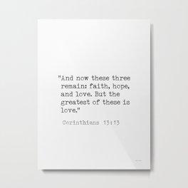 Bible quotes Corinthians 13:13 Metal Print