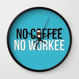 No Coffee No Workee Wall Clock