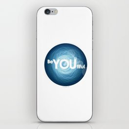 """Be-YOU-tiful"" iPhone Skin"