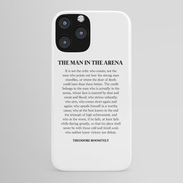 The Man In The Arena, Theodore Roosevelt, Daring Greatly iPhone Case