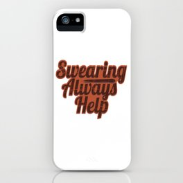 "Fan of Swearing? This ""Swearing Always help"" Funny, simple yet eye-catching design is made  for you! iPhone Case"