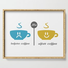 Before and after coffee #society6 #decor #buyart #artprint Serving Tray