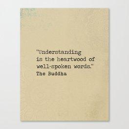 The Buddha quote  Kimsila Sutta verse Canvas Print