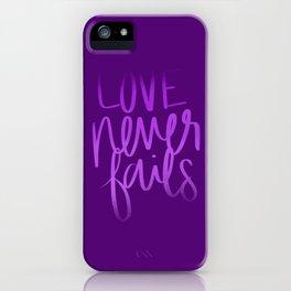 Love Never Fails iPhone Case