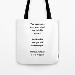 Stoic Wisdom - Philosophy Quotes - Marcus Aurelius - You have power over your mind Tote Bag