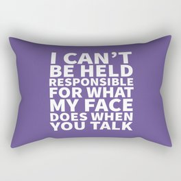 I Can't Be Held Responsible For What My Face Does When You Talk (Ultra Violet) Rectangular Pillow