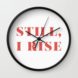 "Maya Angelou / ""Still, I Rise"" Wall Clock"