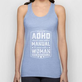 ADHD COMES WITH WOMAN WHO NEVER GIVES UP TSHIRT Unisex Tank Top