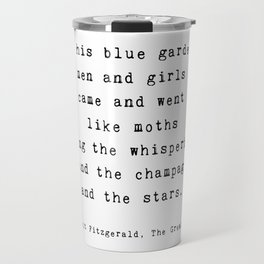 "The Great Gatsby Quote by F. Scott Fitzgerald - ""In his blue gardens..."" Travel Mug"