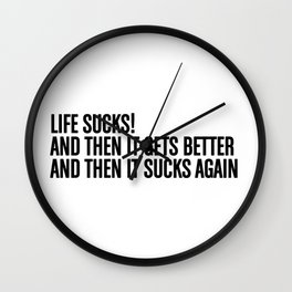 Life is Sucks! New Girl quote Wall Clock