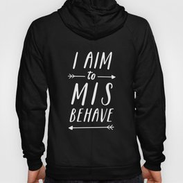 I Aim To Misbehave Blck Hoody