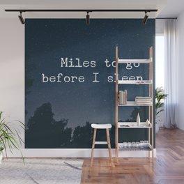 Miles to go before I sleep Wall Mural