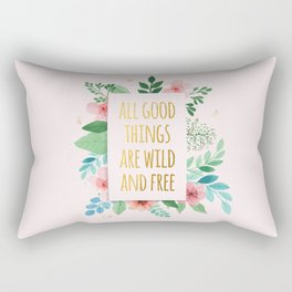 All Good Things are Wild and Free Faux Gold Quote with Flowers Rectangular Pillow