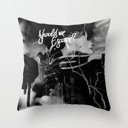 Should we escape? Throw Pillow