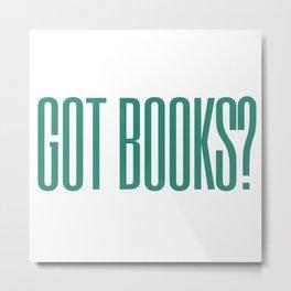 got books? Metal Print