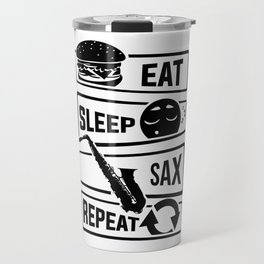 Eat Sleep Sax Repeat - Saxophone Music Instrument Travel Mug
