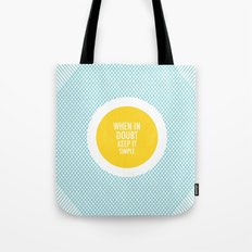 When In Doubt, Keep It Simple Tote Bag