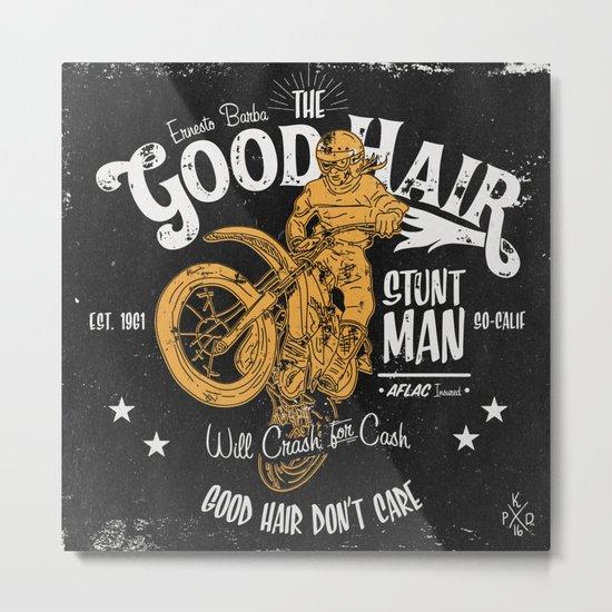 Ernesto Barba The Good Hair Stunt Man Metal Print