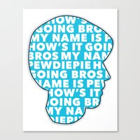 pewdiepie Canvas Prints featuring How's it going bros! Pewdiepie by ElectricShotgun