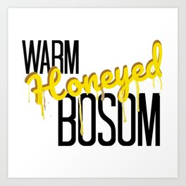 Warm Honeyed Bosom Art Print