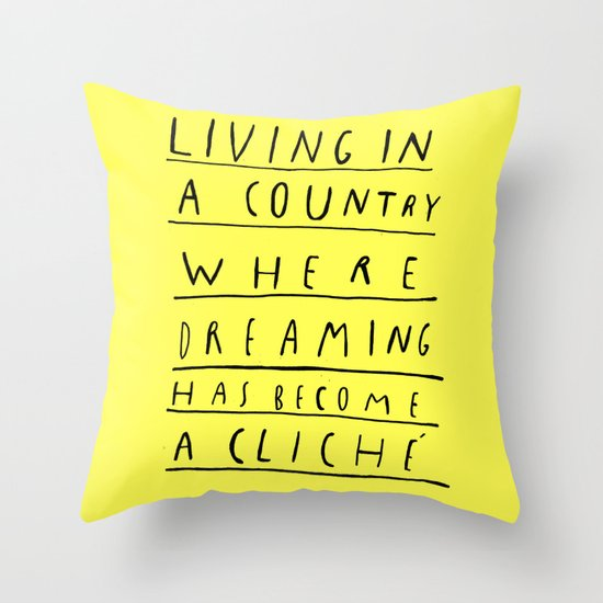 DREAMING IS CLICHÉ Throw Pillow
