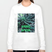 weed Long Sleeve T-shirts featuring Weed Snob by Treal Ninyou