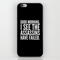 sayings iPhone & iPod Skins featuring Good morning, I see the assassins have failed. (Black) by CreativeAngel