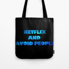 netflix and avoid people Tote Bag