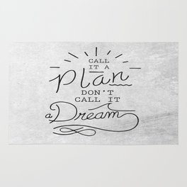 Call It A Plan, Don't Call It A Dream Life success Quote Design Rug
