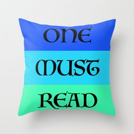 ONE MUST READ Throw Pillow