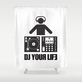 DJ your life Shower Curtain