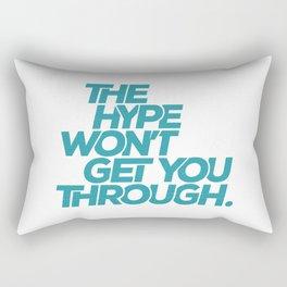 The Hype Won't Get You Through Rectangular Pillow