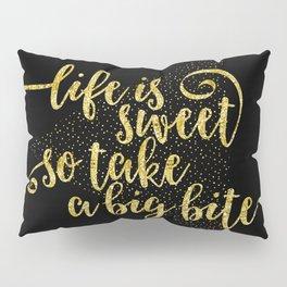 TEXT ART GOLD Life is sweet Pillow Sham