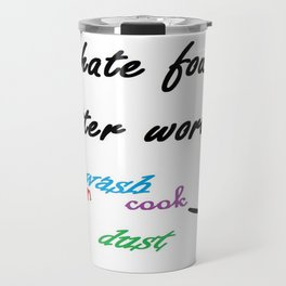 I Hate Four Letter Words Travel Mug
